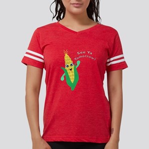 See Ya Tomorrow! Corn T-Shirt