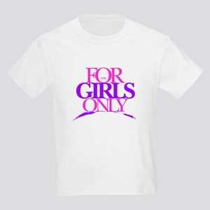 For Girls Only Kids T-Shirt