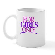 For Girls Only Mug