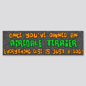 Just a Dog Airedale Terrier Bumper Sticker