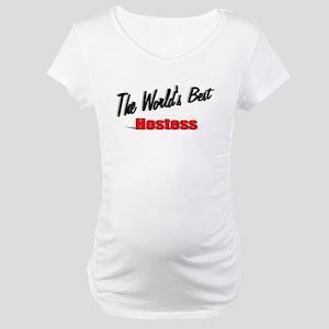 """The World's Best Hostess"" Maternity T-Shirt"