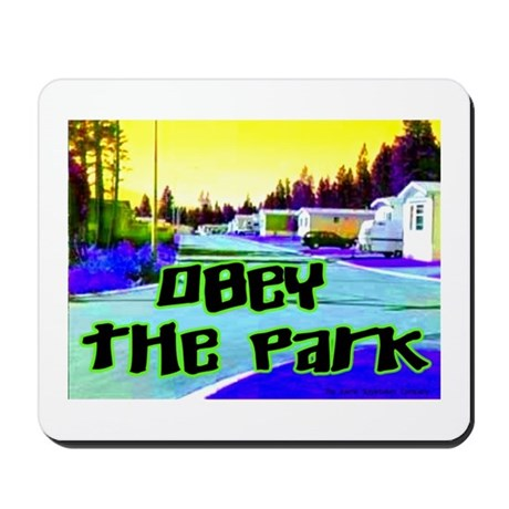 Obey The Trailer Park Mousepad