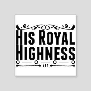 His Royal Highness Sticker