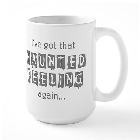 Haunted Feeling Large Mug