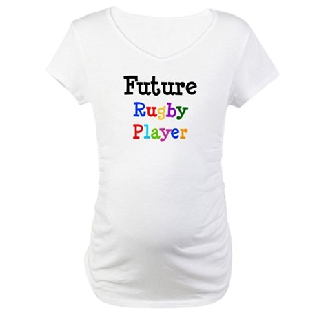 Future Rugby Player Maternity T-Shirt