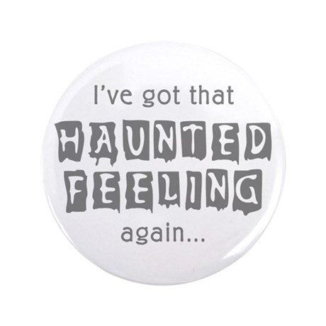 """Haunted Feeling 3.5"""" Button"""