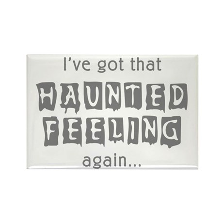 Haunted Feeling Rectangle Magnet (100 pack)
