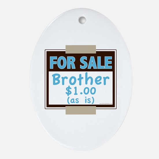 For Sale Brother $1 As Is Oval Ornament