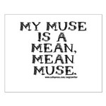 Mean Muse Small Poster