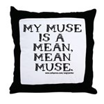 Mean Muse Throw Pillow
