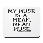 Mean Muse Mousepad