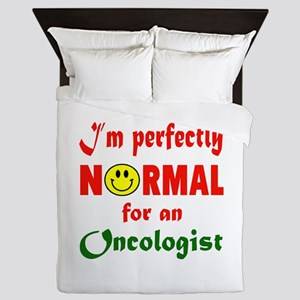 I'm perfectly normal for an Oncologist Queen Duvet