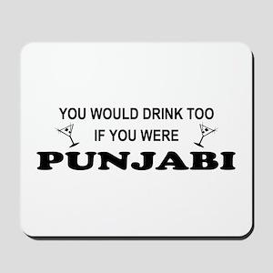 Punjabi You'd Drink Too Mousepad