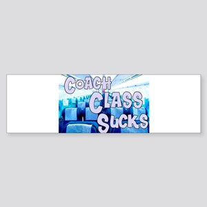 Coach Class Sucks Bumper Sticker