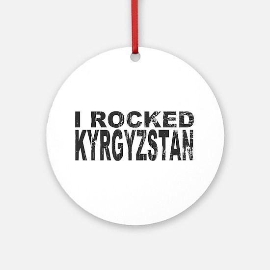 I Rocked Kyrgyzstan Ornament (Round)