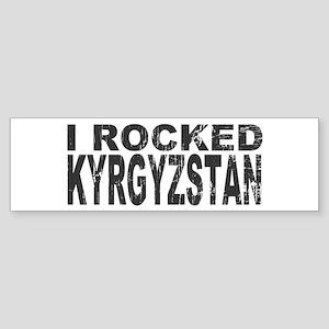 I Rocked Kyrgyzstan Bumper Sticker