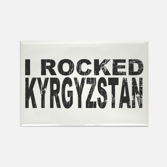 I Rocked Kyrgyzstan Rectangle Magnet