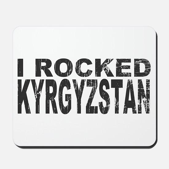 I Rocked Kyrgyzstan Mousepad