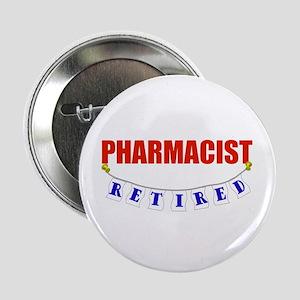"Retired Pharmacist 2.25"" Button"