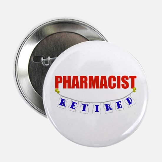 "Retired Pharmacist 2.25"" Button"