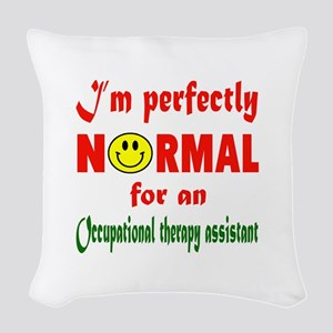 I'm perfectly normal for an Oc Woven Throw Pillow