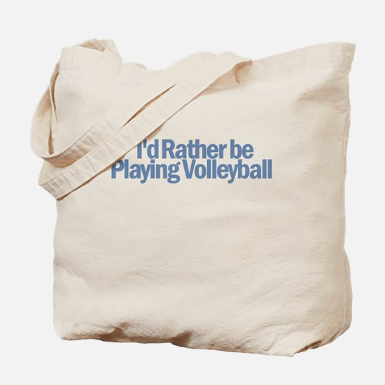 I'd Rather be playing volleyb Tote Bag