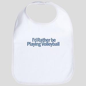 I'd Rather be playing volleyb Bib