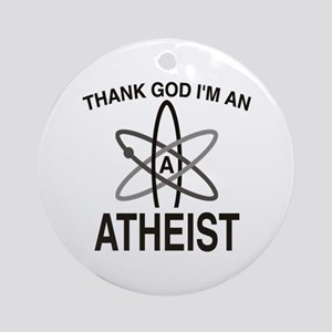 THANK GOD I'M ATHEIST Ornament (Round)