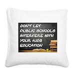 PUBLIC SCHOOLS Square Canvas Pillow