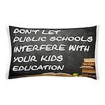 PUBLIC SCHOOLS Pillow Case