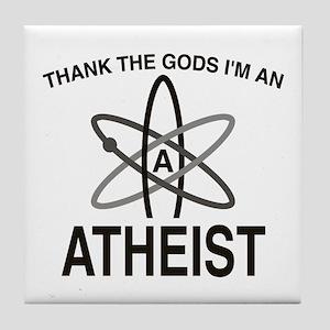 THANK THE GODS I'M ATHEIST Tile Coaster