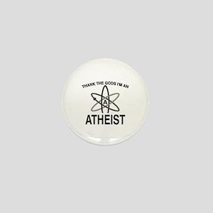 THANK THE GODS I'M ATHEIST Mini Button