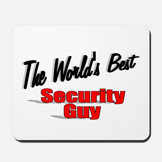 """"""" The World's Best Security Guy"""" Mousepad"""