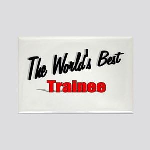 """The World's Best Trainee"" Rectangle Magnet"
