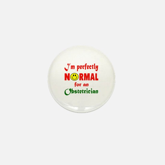 I'm perfectly normal for an Obstetrici Mini Button