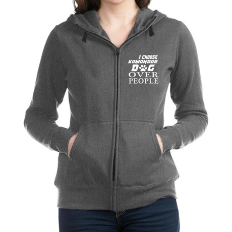 I Choose Komondor Dog Over Peop Women's Zip Hoodie