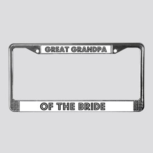 Great Grandpa of the Bride License Plate Frame