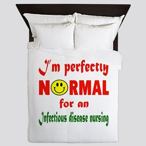 I'm perfectly normal for an Infectious Queen Duvet