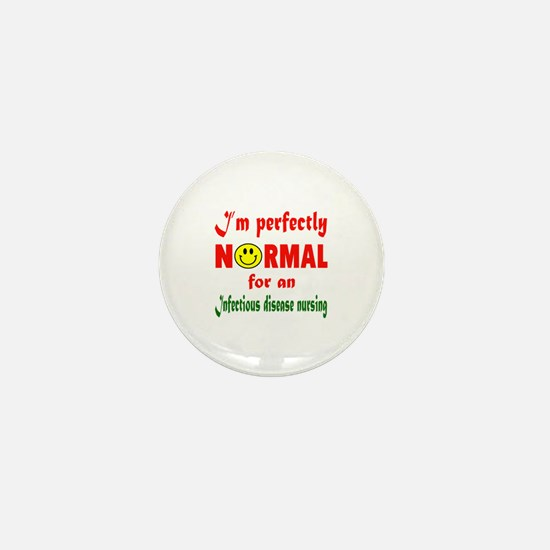 I'm perfectly normal for an Infectious Mini Button