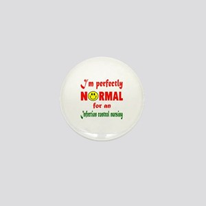 I'm perfectly normal for an Infection Mini Button