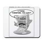 I Think, Therefore, You Don't Mousepad