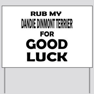 Rub My Dandie Dinmont Terrier Dog For Go Yard Sign