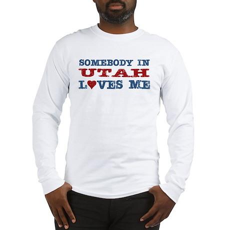 Somebody In Utah Loves Me Long Sleeve T-Shirt