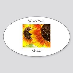 Who's Your Mama Sunflowers Oval Sticker