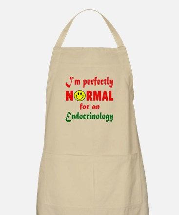 I'm perfectly normal for an Endocrinol Light Apron