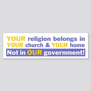 Keep religion out of government (Bumper)