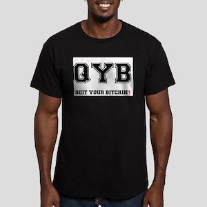 QYB - QUIT YOUR BITCHIN! T-Shirt