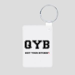 QYB - QUIT YOUR BITCHIN! Keychains
