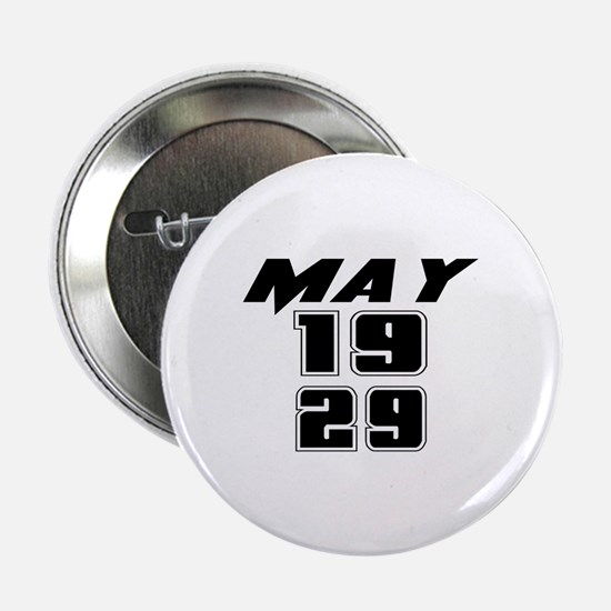 "May 1929 Birthday 2.25"" Button"