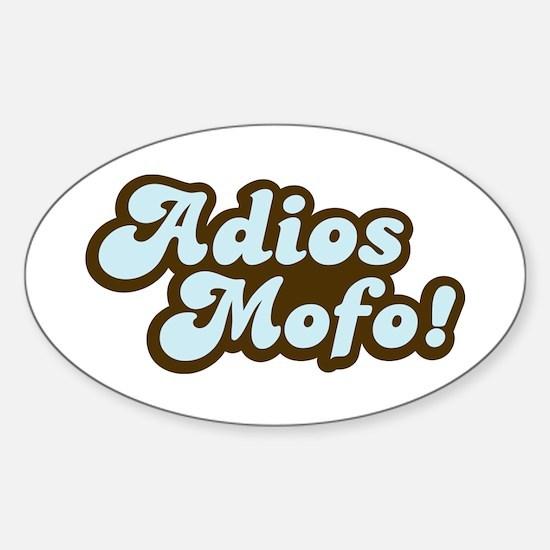 Adios Mofo! Oval Decal
